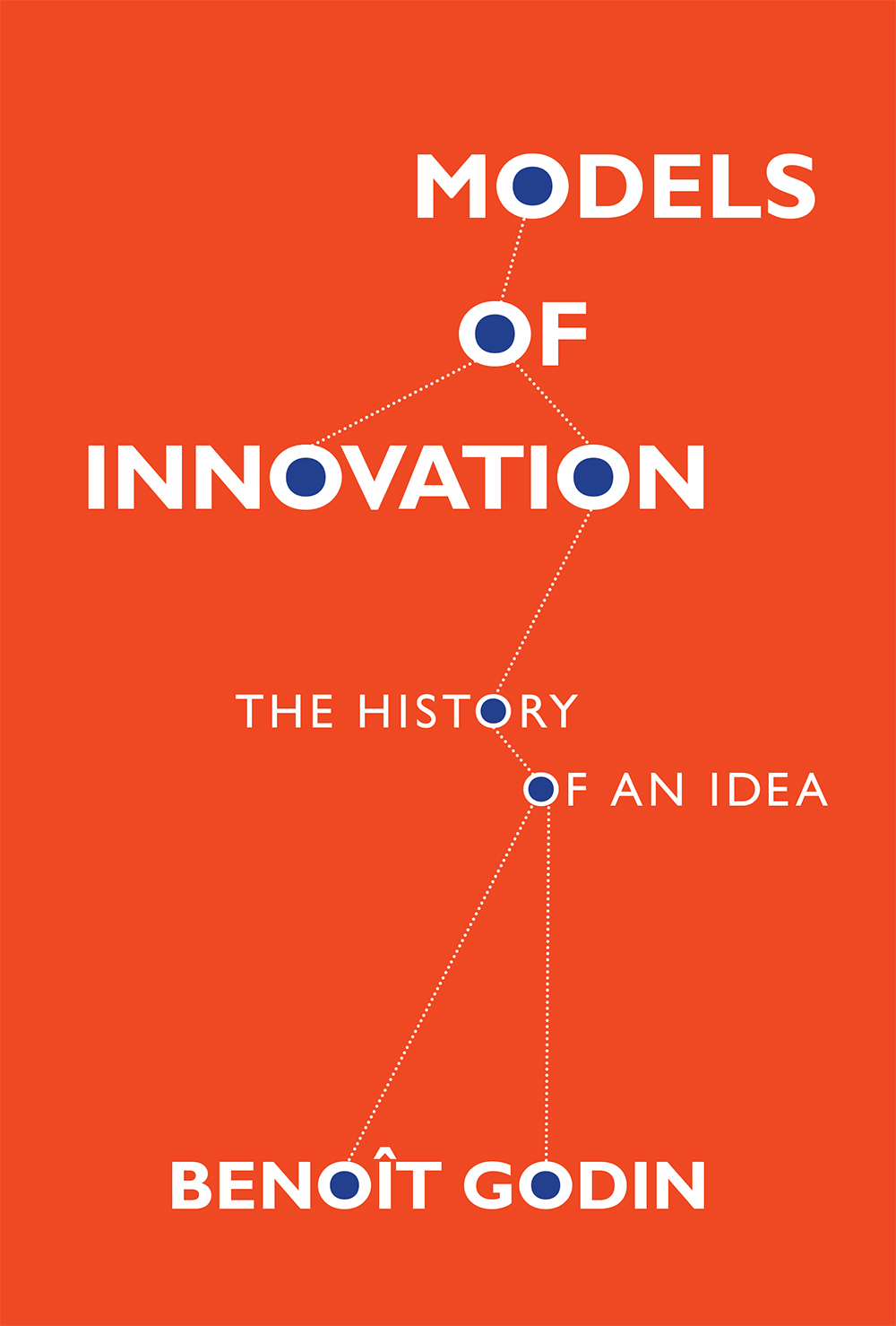 Models of Innovation The History of an Idea By Benoît Godin